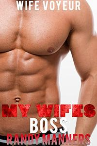 My Wife's Boss: MM Gay While Wife Watches