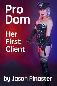 Pro Dom: Her First Client