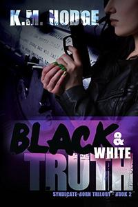 Black and White Truth: A Gripping Crime Thriller