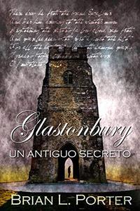 Glastonbury - Un Antiguo Secreto