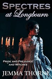 Spectres at Longbourn: Pride and Prejudice and Witches