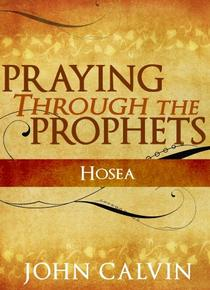 Praying through the Prophets: Hosea