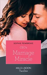Ceo's Marriage Miracle (Mills & Boon True Love)