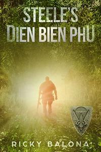 -By Blood Spilt- Steele's Dien Bien Phu: By Blood Spilt