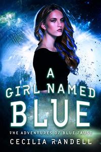 A Girl Named Blue: The Adventure Begins