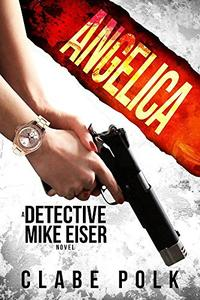Angelica: A Detective Mike Eiser Novel