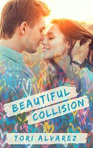 Beautiful Collision: A Graffiti Hearts Stand-Alone Novel Book 1
