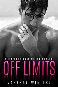 Off Limits: A Brother's Best Friend Fake Relationship Romance