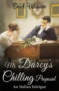 Mr Darcy's Chilling Proposal: An Italian Intrigue