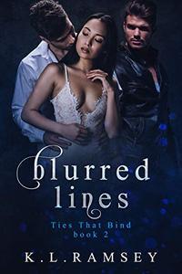 Blurred Lines (Ties That Bind Book 2): Mafia Menage