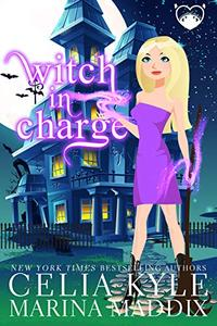Witch In Charge: A Paranormal Chick Lit Novel: Witch Shapeshifter Romance