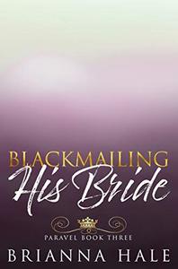 Blackmailing His Bride