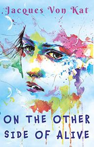 On the Other Side of Alive: A light-hearted paranormal mystery