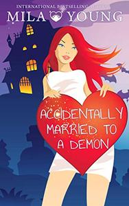Accidentally Married To A Demon: A Paranormal Chick Lit Novel