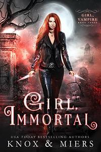 Girl, Immortal