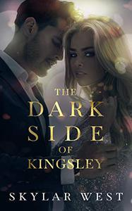 The Dark Side of Kingsley: A Billionaire Romance