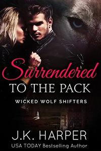 Surrendered to the Pack: Cassie & Trevor part 1