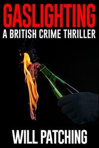 Gaslighting: A British Crime Thriller