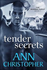 Tender Secrets: The Warner Family Book 1