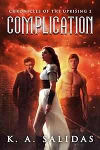 Complication: A Supernatural Rebellion Thriller