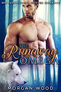 The Runaway Omega: MM Gay MPREG Shifter Romance