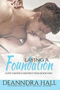Laying a Foundation: Bonus volume: Includes The Groundbreaking