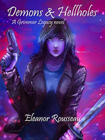 Demons & Hellholes: A Grimmer Legacy novel