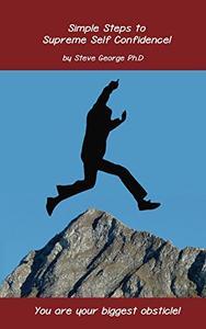 Simple Steps to Supreme Self Confidence