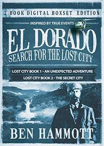 El Dorado Book 1 and 2 - An Unexpected Adventure and The Secret City: An Unexpected Adventure and The Secret City