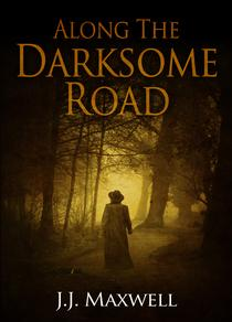 Along the Darksome Road