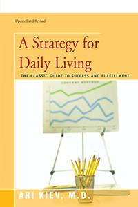 A Strategy for Daily Living: The Classic Guide to Success and Fulfillment