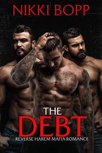 The Debt: A Reverse Harem Mafia Romance