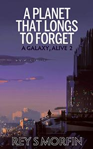A Planet That Longs To Forget