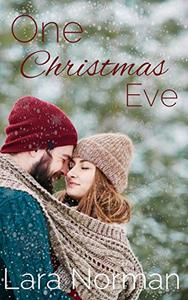One Christmas Eve: A Small Town, Second Chance, Holiday Romance