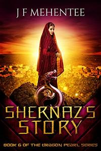 Shernaz's Story: Book 6 of the Dragon Pearl Series