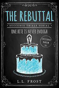 The Rebuttal: Succubus Trials Serial