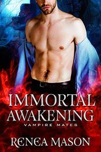 Immortal Awakening: A STANDALONE Vampire Romance
