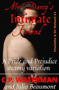 Mr Darcy's Intimate Friend: A Pride and Prejudice steamy variation