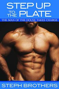 Step Up To The Plate: The Man of the House Takes Charge