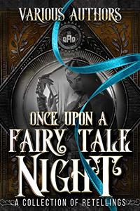 Once Upon a Fairy Tale Night: A Collection of Retellings