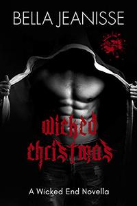 Wicked Christmas: A Wicked End Novella Prequel
