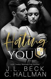 Hating You: A Dark College Bully Romance