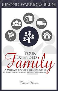 Your Extended Family: A Military Spouse's Biblical Guide to Surviving Within and Without Your Family