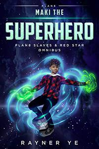 Maki the Superhero: Space Fantasy Time Travel Adventure