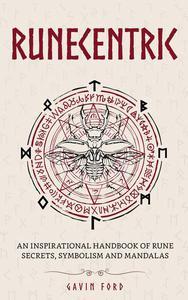 Runecentric: An Inspirational Handbook of Rune Secrets, Symbolism and Mandalas