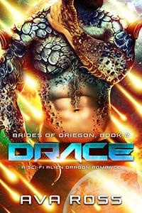 Drace: A Sci-Fi Alien Dragon Romance