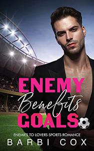 Enemies Benefits Goals: Enemies To Lovers Sports Romance