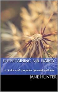 Entertaining Mr. Darcy: A Pride and Prejudice Sensual Intimate