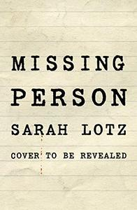 Missing Person: The unputdownable new thriller from the author of The Three