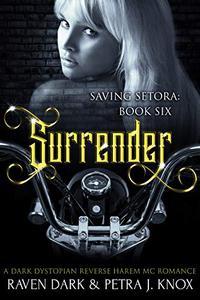 Surrender: Saving Setora (Book Six)